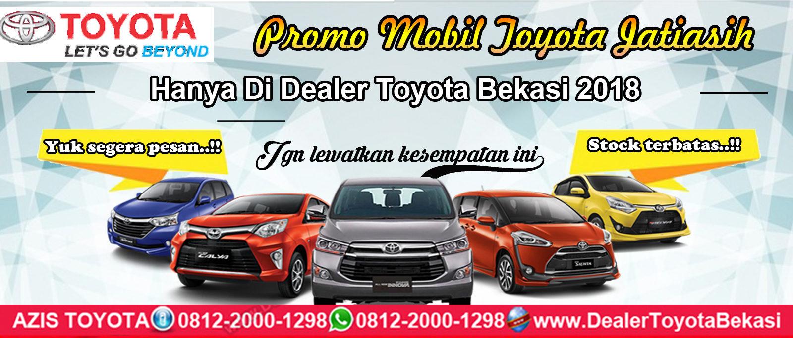 Promo Dealer Toyota Jatiasih Edisi Terbaru 2018