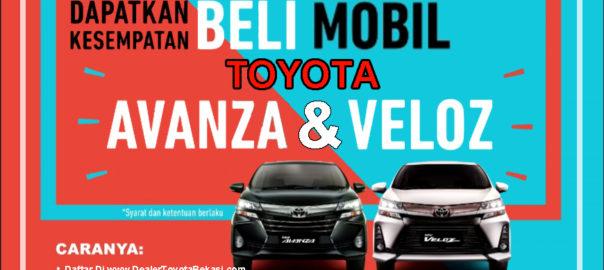 Dapatka Kesempatan Beli Mobil Toyota Avanza & Veloz - Dealer Toyota Bekasi